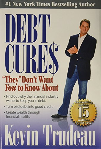 Kevin Trudeau Debt Cures 'they' Don't Want You To Know About