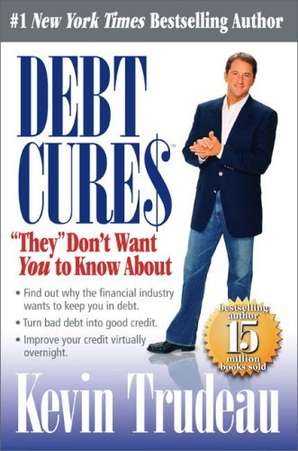 "Kevin Trudeau Debt Cures ""they"" Don't Want You To Know About"