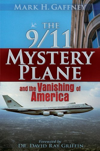 Mark Howard Gaffney The 9 11 Mystery Plane And The Vanishing Of America