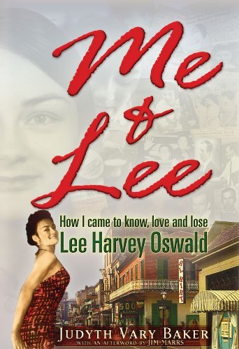 Judyth Vary Baker Me & Lee How I Came To Know Love And Lose Lee Harvey Oswa