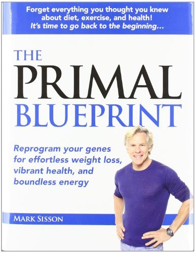 Mark Sisson The Primal Blueprint Reprogram Your Genes For Effortless Weight Loss