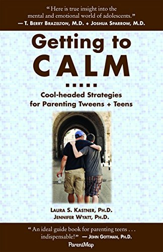 Laura S. Kastner Getting To Calm Cool Headed Strategies For Parenting Tweens + Tee 0002 Edition;