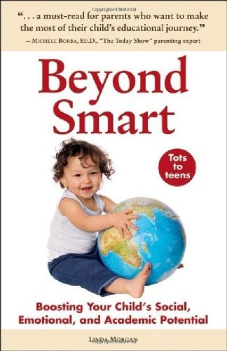 Linda Morgan Beyond Smart Boosting Your Child's Social Emotional And Acad