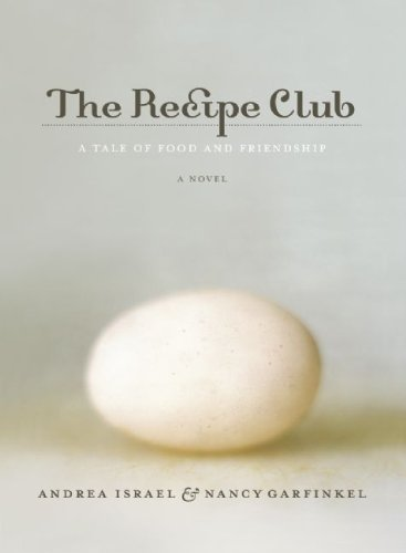 Andrea Israel Recipe Club The A Tale Of Food And Friendship