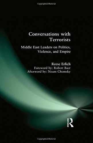 Reese Erlich Conversations With Terrorists Middle East Leaders On Politics Violence And Em