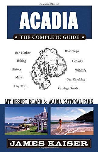 James Kaiser Acadia The Complete Guide
