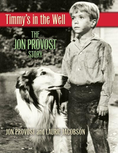 Laurie Jacobson Timmy's In The Well The Jon Provost Story