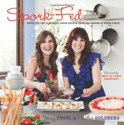 Jenny Engel Spork Fed Super Fun And Flavorful Vegan Recipes From The Si
