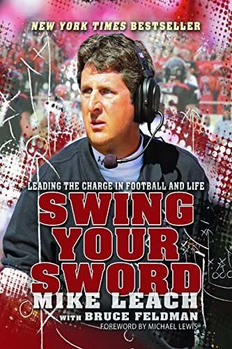 Mike Leach Swing Your Sword Leading The Charge In Football And Life