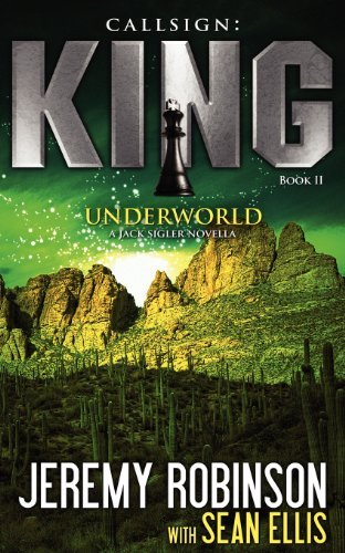 Jeremy Robinson Callsign King Book 2 Underworld (a Jack Sigler Chess