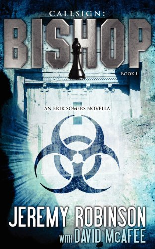 Jeremy Robinson Callsign Bishop Book 1 (an Erik Somers Chess Team Nove