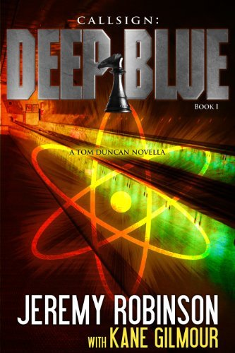 Jeremy Robinson Callsign Deep Blue Book 1 (a Tom Duncan Chess Team Nov