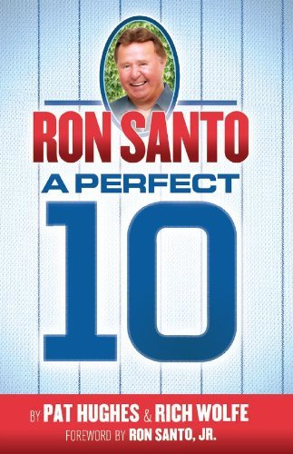 Rich Wolfe Ron Santo A Perfect 10