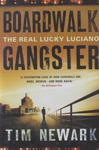 Tim Newark Boardwalk Gangster The Real Lucky Luciano