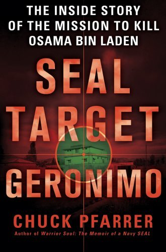 Chuck Pfarrer Seal Target Geronimo The Inside Story Of The Mission To Kill Osama Bin