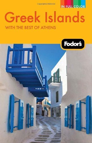 Robert I. C. Fisher Fodor's Greek Islands With Great Cruises And The Best Of Athens 0002 Edition;