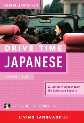 Living Language Drive Time Japanese Beginner Level [with Listener's Guide]