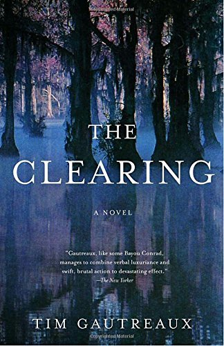Tim Gautreaux The Clearing