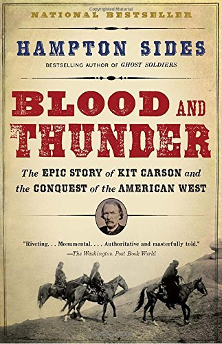 Hampton Sides Blood And Thunder An Epic Of The American West