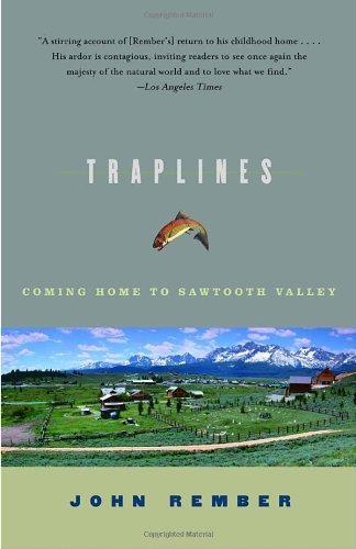 John Rember Traplines Coming Home To Sawtooth Valley