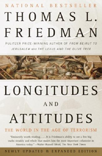 Thomas L. Friedman Longitudes And Attitudes The World In The Age Of Terrorism Updated & Expan
