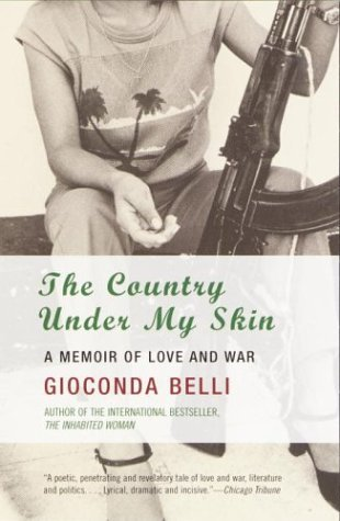 Gioconda Belli The Country Under My Skin A Memoir Of Love And War Anchor Books