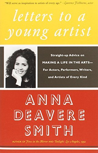 Anna Deavere Smith Letters To A Young Artist Straight Up Advice On Making A Life In The Arts F