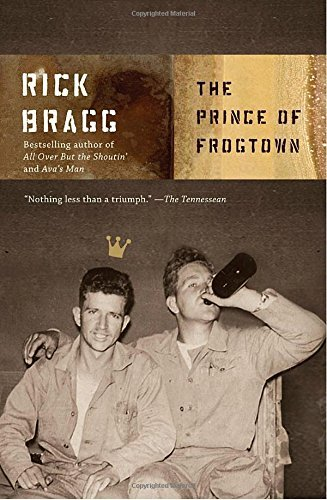 Rick Bragg The Prince Of Frogtown