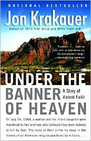 Jon Krakauer Under The Banner Of Heaven A Story Of Violent Faith