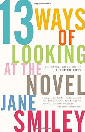 Jane Smiley 13 Ways Of Looking At The Novel