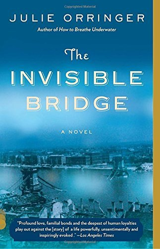 Julie Orringer The Invisible Bridge