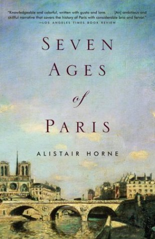 Alistair Horne Seven Ages Of Paris