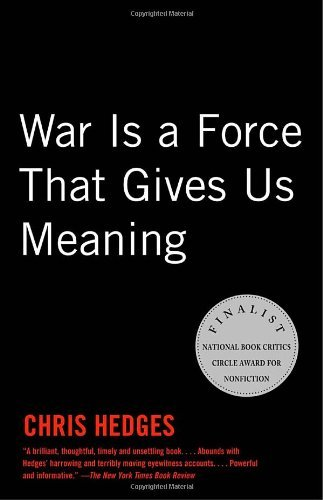 Chris Hedges War Is A Force That Gives Us Meaning