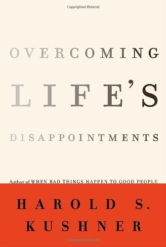 Harold S. Kushner Overcoming Life's Disappointments