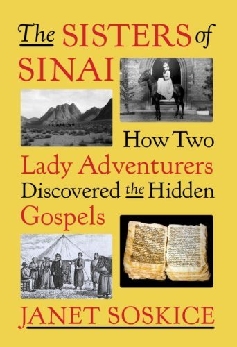 Janet Soskice Sisters Of Sinai The How Two Lady Adventurers Discovered The Hidden Go