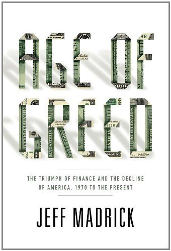 Jeff Madrick Age Of Greed The Triumph Of Finance And The Decline Of America