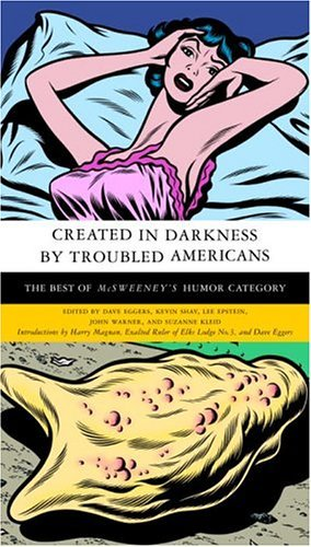 Dave Eggers Created In Darkness By Troubled Americans The Best Of Mcsweeney's Humor Category