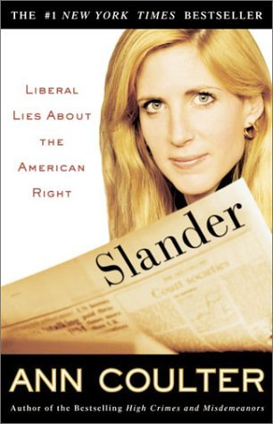 Ann Coulter Slander Liberal Lies About The American Right