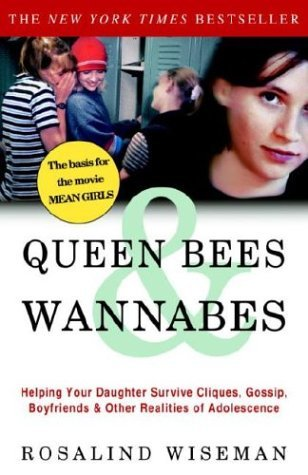 Rosalind Wiseman Queen Bees & Wannabes Helping Your Daughter Survive Cliques Gossip Bo