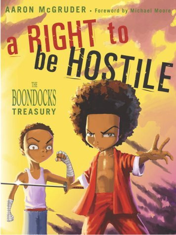 Aaron Mcgruder A Right To Be Hostile The Boondocks Treasury