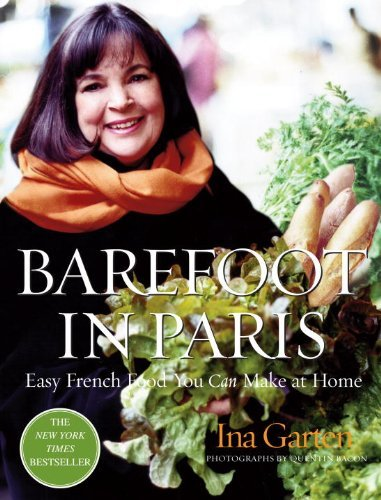 Ina Garten Barefoot In Paris Easy French Food You Can Make At Home