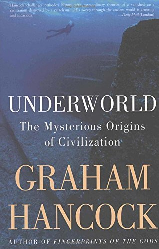 Graham Hancock Underworld The Mysterious Origins Of Civilization