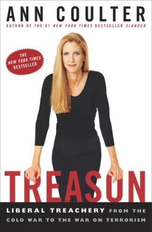 Ann Coulter Treason Liberal Treachery From The Cold War To Th