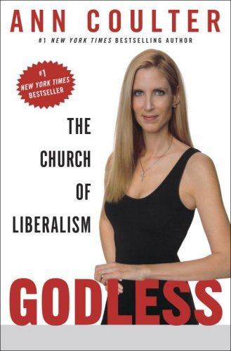 Ann Coulter Godless The Church Of Liberalism