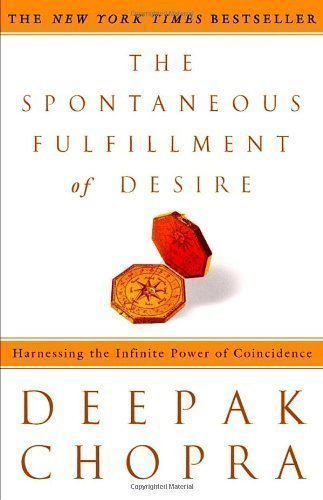 Deepak Chopra The Spontaneous Fulfillment Of Desire Harnessing The Infinite Power Of Coincidence Revised