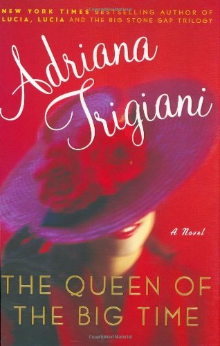 Adriana Trigiani Queen Of The Big Time A Novel