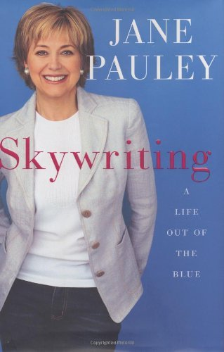 Jane Pauley Skywriting Life Out Of The Blue