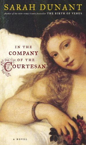 Sarah Dunant In The Company Of The Courtesan