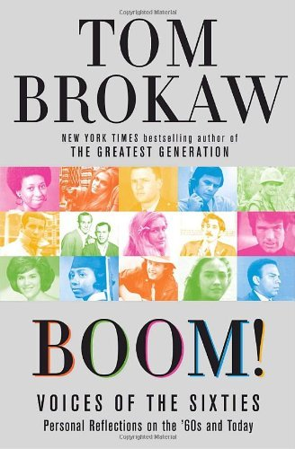 Tom Brokaw Boom! Voices Of The Sixties Personal Reflections On Th