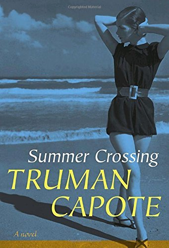 Truman Capote Summer Crossing